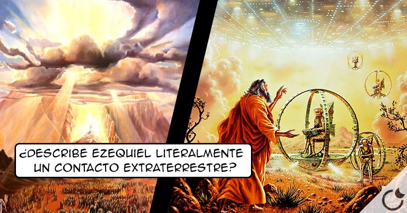 ¿Vió y describió EZEQUIEL una NAVE EXTRATERRESTRE?