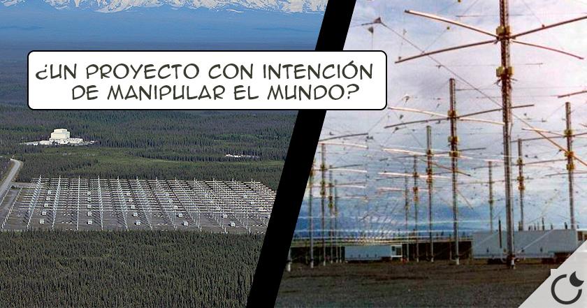 PROYECTO HAARP. maquinas SECRETAS para  CONTROLAR EL TIEMPO Y ¿NUESTRAS MENTES?