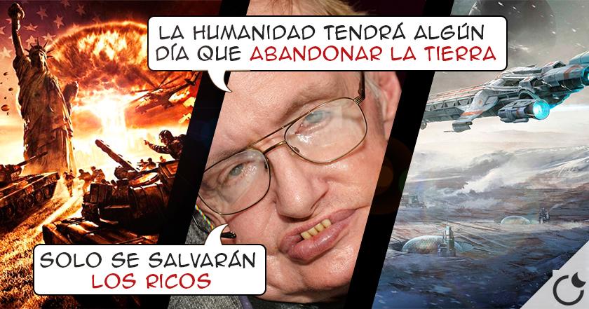 El APOCALIPSIS lo causará el CAPITALISMO y ABANDONAREMOS la tierra por ello: Stephen Hawking