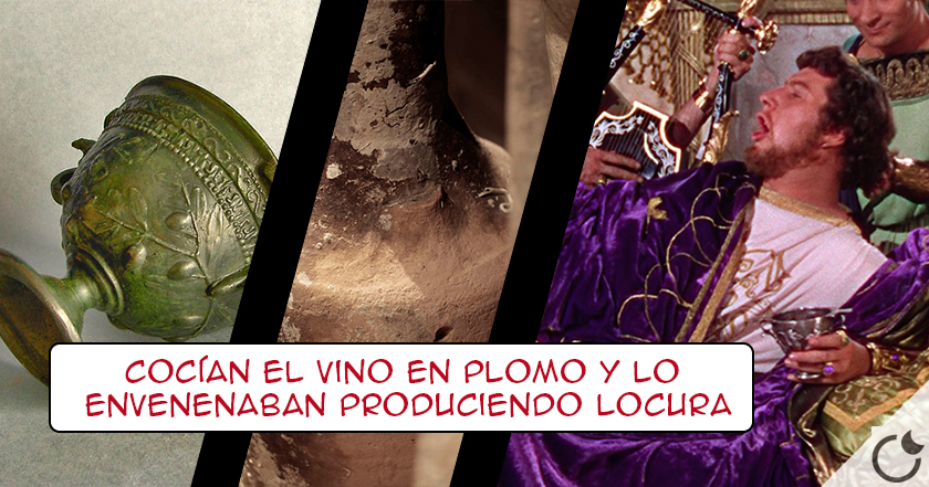 EL VINO Y EL PLOMO fue EL CAUSANTE DE LA LOCURA de LOS EMPERADORES ROMANOS
