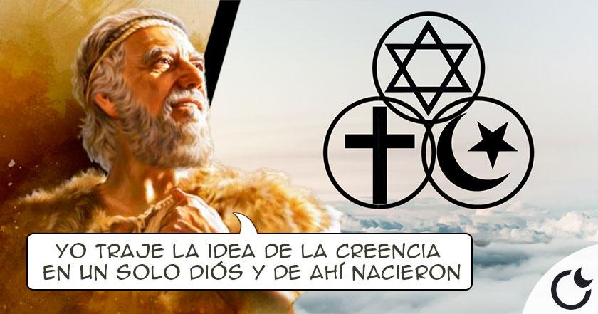 Judaísmo, Cristianismo e Islam parten de la religión INVENTADA por Abraham