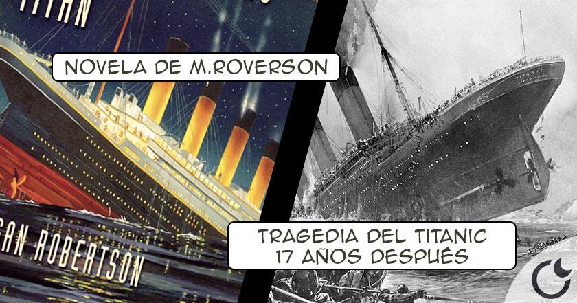 TITÁN: La novela que predijo EXACTAMENTE  la tragedia del Titanic 17 años antes