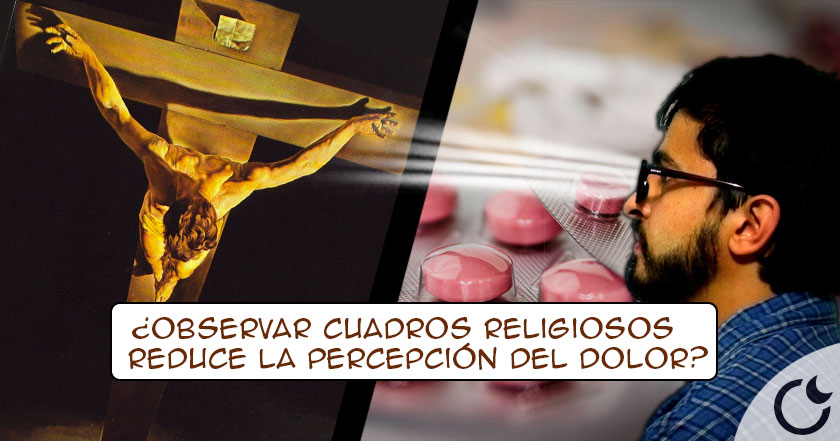 Ver CUADROS RELIGIOSOS actúa como potente ANALGÉSICO comprobado CIENTÍFICAMENTE