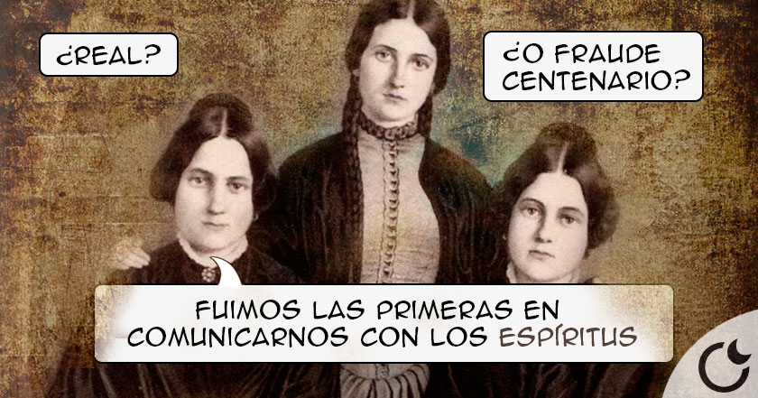 Hermanas FOX: las creadoras del ESPIRITISMO. Descubre su HISTORIA MÁS OCULTA