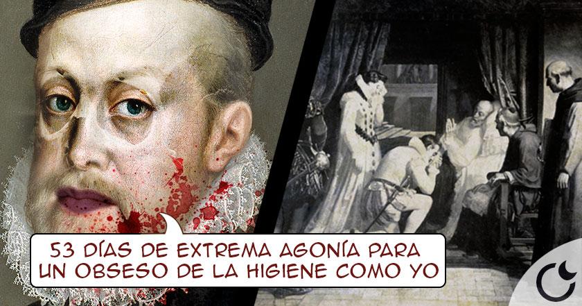 El agónico FINAL de Felipe II: ÚLCERAS, PUS Y PIOJOS