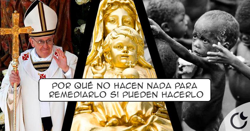 Vaticano posee riquezas para BORRAR la POBREZA mundial 2 VECES ¿Por qué NO LO HACE?