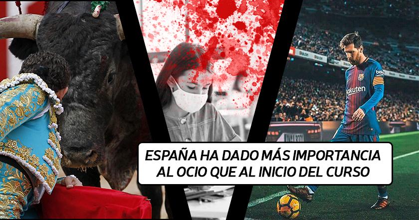 España y COVID. Discotecas, toros y futbol más importantes que las escuelas